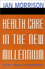 Health Care in the New Millenium, Ian Morrison.jpg